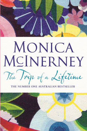 Cover image for 'The Trip of a Lifetime' by Monica McInerney