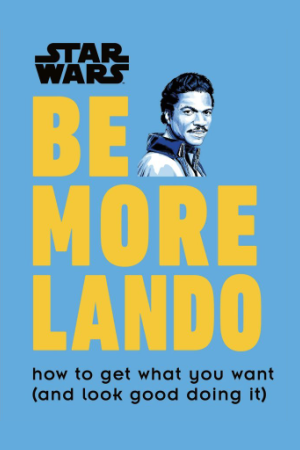 Cover for 'Be More Lando' by Christian Blauvelt